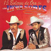 15 Boleros De Oro by Los Invasores De Nuevo Leon
