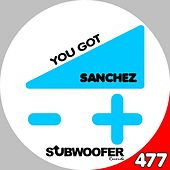 Play & Download You Got by Sanchez | Napster