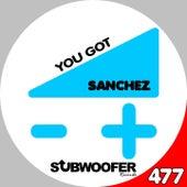 You Got by Sanchez