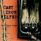 Play & Download This Ugly Town by Cast Iron Filter | Napster