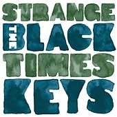 Play & Download Strange Times by The Black Keys | Napster