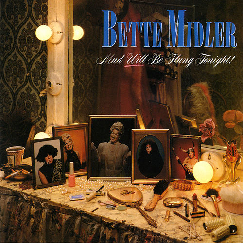 Play & Download Mud Will Be Flung Tonight! by Bette Midler | Napster