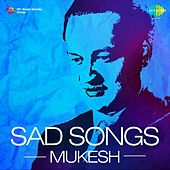 Play & Download Sad Songs - Mukesh by Mukesh | Napster