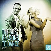 The 50s: Reasons to Dance, Vol. 5 by Various Artists