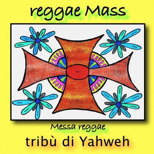 Reggae mass (Messa reggae) by Tribù di Yahweh
