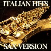 Play & Download Italian Hits (Sax Version) by Disco Fever | Napster