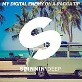 Play & Download On A Ragga Tip by My Digital Enemy | Napster