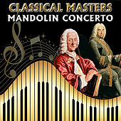 Play & Download Classical Masters. Mandolin Concerto by Orquesta Lírica Bellaterra | Napster