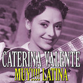 Play & Download Muy!!!! Latina by Caterina Valente | Napster