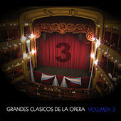 Play & Download Grandes Clásicos de la Opera, Volumen 3 by Various Artists | Napster