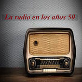 La Radio en los Años 50 by Various Artists
