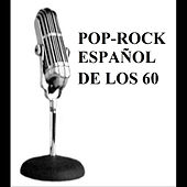 Pop - Rock Español de los 60 by Various Artists