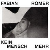 Kein Mensch mehr by Fabian Römer (F.R.)