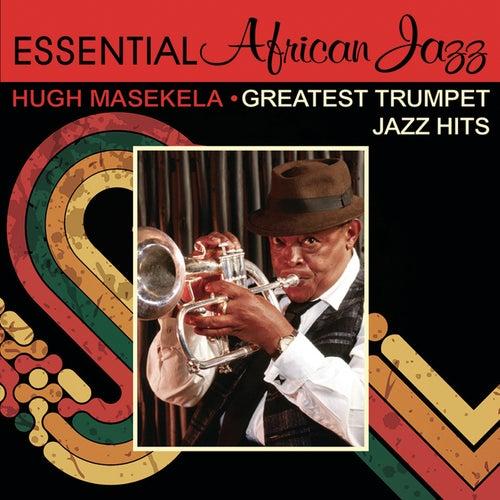 Greatest Trumpet Jazz Hits by Hugh Masekela