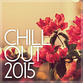 Chillout 2015 - Chilled & Deep Vibes by Various Artists