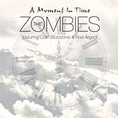 Play & Download A Moment In Time by The Zombies | Napster