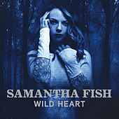 Play & Download Wild Heart by Samantha Fish | Napster