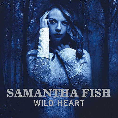 Wild Heart de Samantha Fish