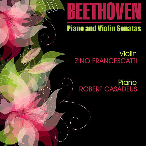 Play & Download Beethoven: Sonates pour piano et violon by Robert Casadesus | Napster