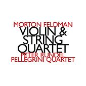 Play & Download Morton Feldman: Violin & String Quartet by Peter Rundel | Napster
