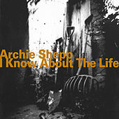Play & Download I Know About the Life by Archie Shepp | Napster
