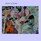 Play & Download Closer to Home by Singin' Strings | Napster