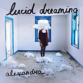Lucid Dreaming by Alexandra