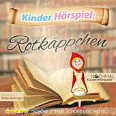 Play & Download Kinder-Hörspiel: Rotkäppchen by Kinder Lieder | Napster