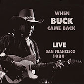 Play & Download When Buck Came Back! Live in San Framcisco 1989 by Buck Owens | Napster