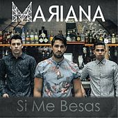 Play & Download Si Me Besas by Mariana | Napster