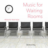 Music For Waiting Rooms by Ben Tavera King