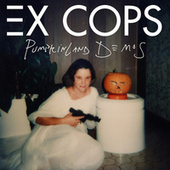Play & Download Pumpkinland Demo's by Ex Cops | Napster