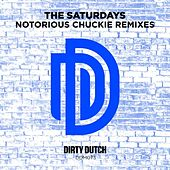 Play & Download Notorious Chuckie (Remixes) by The Saturdays | Napster