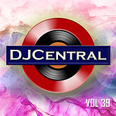 Play & Download DJ Central, Vol. 39 by Various Artists | Napster