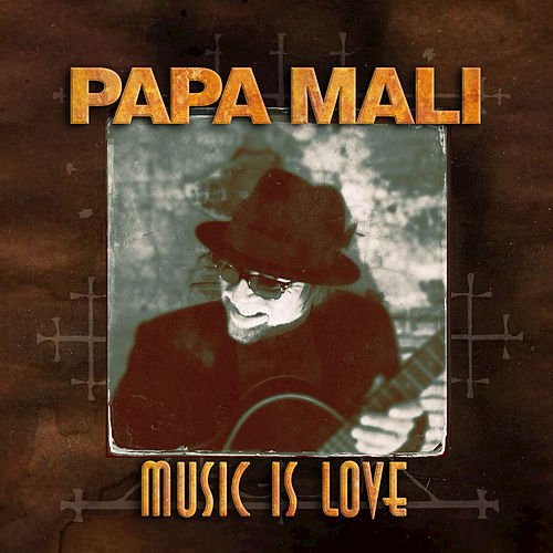 Play & Download Music Is Love by Papa Mali | Napster