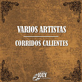 Play & Download Corridos Calientes by Various Artists | Napster