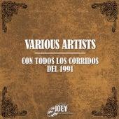 Con Todos los Corridos del 1991 by Various Artists