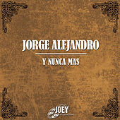 Play & Download Y Nunca Mas by Jorge Alejandro | Napster