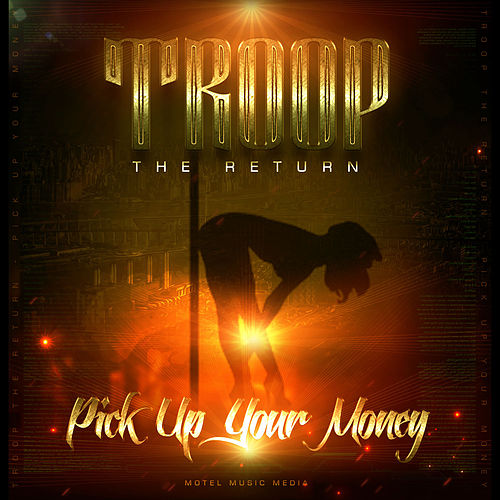 Play & Download Pick up Yo Money by Troop | Napster