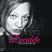 Play & Download Decidete by Alexandra | Napster