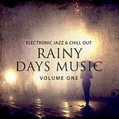 Play & Download Rainy Days Music, Vol. 1 (Electronic Jazz & Chill Out Music) by Various Artists | Napster