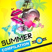 Summer Compilation 2015 by Various Artists
