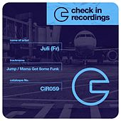 Play & Download Jump / Mama Got Some Funk by Juli | Napster