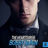 Play & Download The Heartthrob: Bobby Darin by Bobby Darin | Napster
