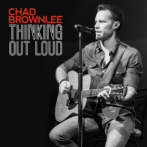 Play & Download Thinking Out Loud by Chad Brownlee | Napster