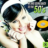 Play & Download We Are Going Back to the 50's by Various Artists | Napster