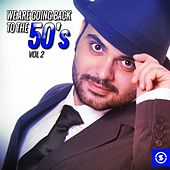 Play & Download We Are Going Back to the 50's, Vol. 2 by Various Artists | Napster