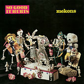 Play & Download So Good It Hurts by The Mekons | Napster