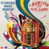 Sanremo 2015 Music Awards (Tutte le canzoni dei finalisti a Sanremo 2015 del Sanremo Music Awards) by Various Artists
