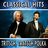 Play & Download Classical Hits. Tritsch, Tratsch Polka by Orquesta Lírica Bellaterra | Napster